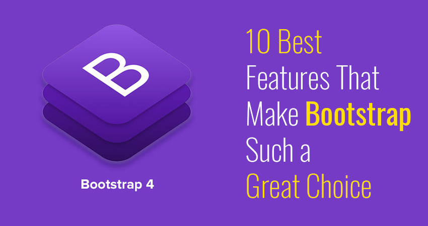 10 Best Features That Make Bootstrap Such A Great Choice